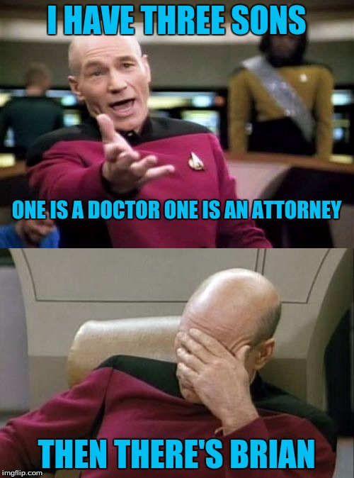 I HAVE THREE SONS THEN THERE'S BRIAN ONE IS A DOCTOR ONE IS AN ATTORNEY | made w/ Imgflip meme maker