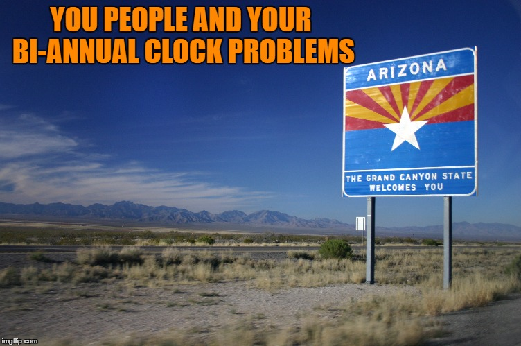 YOU PEOPLE AND YOUR BI-ANNUAL CLOCK PROBLEMS | made w/ Imgflip meme maker