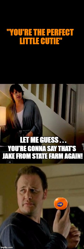"Caught Again! | ""YOU'RE THE PERFECT LITTLE CUTIE"" LET ME GUESS . . . YOU'RE GONNA SAY THAT'S JAKE FROM STATE FARM AGAIN! 