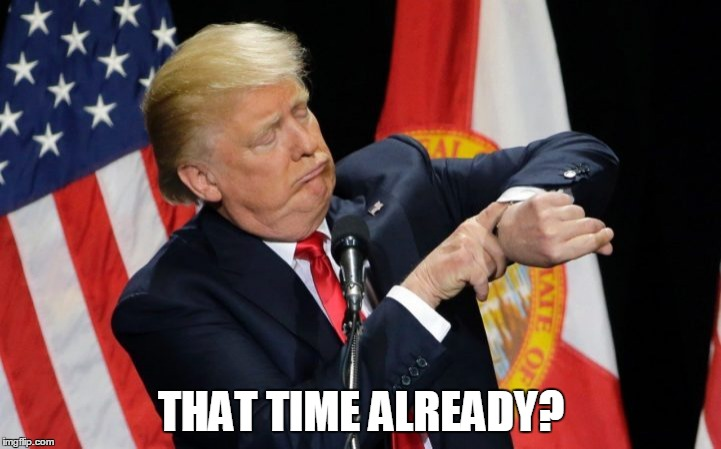 THAT TIME ALREADY? | made w/ Imgflip meme maker