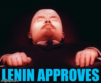 LENIN APPROVES | made w/ Imgflip meme maker