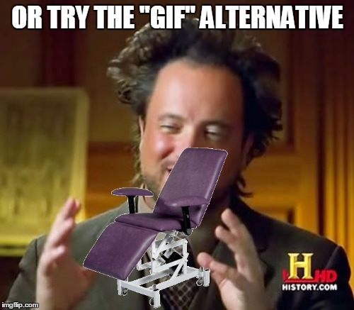 "Ancient Aliens Meme | OR TRY THE ""GIF"" ALTERNATIVE 