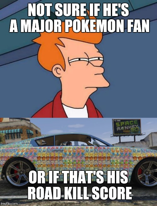 I'm pretty sure it's score keeping. Pokemon Week | NOT SURE IF HE'S A MAJOR POKEMON FAN OR IF THAT'S HIS ROAD KILL SCORE | image tagged in pokemon week,car stickers,cuz cars,strange cars | made w/ Imgflip meme maker