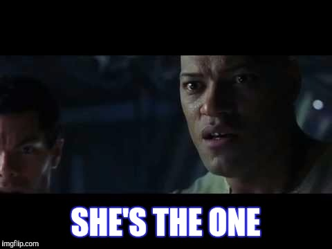SHE'S THE ONE | made w/ Imgflip meme maker