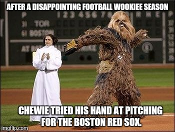 AFTER A DISAPPOINTING FOOTBALL WOOKIEE SEASON CHEWIE TRIED HIS HAND AT PITCHING FOR THE BOSTON RED SOX. | made w/ Imgflip meme maker