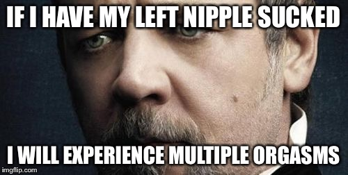 Jerkoff Javert | IF I HAVE MY LEFT NIPPLE SUCKED I WILL EXPERIENCE MULTIPLE ORGASMS | image tagged in memes,jerkoff javert | made w/ Imgflip meme maker