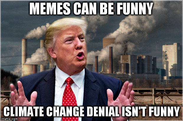 1mar0x trump and climate change imgflip