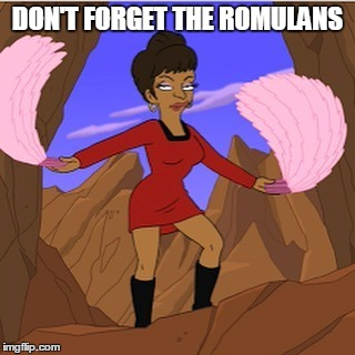 Uhura | DON'T FORGET THE ROMULANS | image tagged in uhura | made w/ Imgflip meme maker