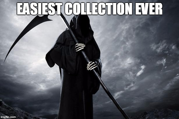 Death | EASIEST COLLECTION EVER | image tagged in death | made w/ Imgflip meme maker