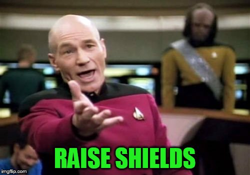 Picard Wtf Meme | RAISE SHIELDS | image tagged in memes,picard wtf | made w/ Imgflip meme maker