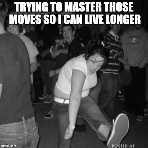 TRYING TO MASTER THOSE MOVES SO I CAN LIVE LONGER | made w/ Imgflip meme maker