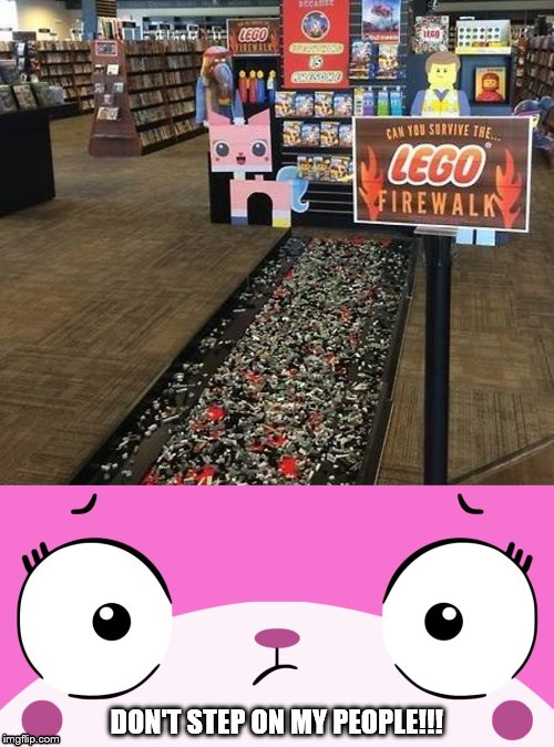 Lego Firewalk | DON'T STEP ON MY PEOPLE!!! | image tagged in unikitty,legos | made w/ Imgflip meme maker