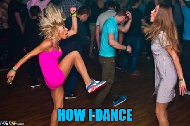 HOW I DANCE | made w/ Imgflip meme maker