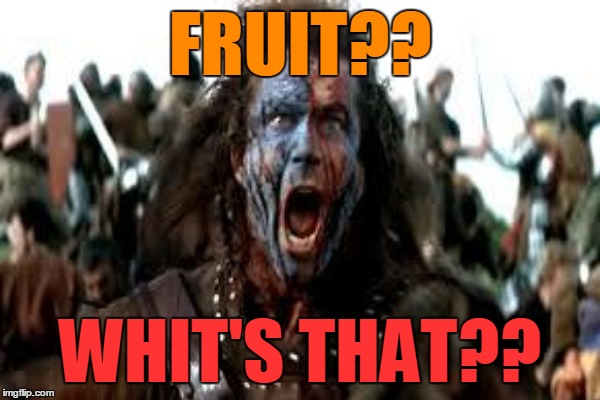 FRUIT?? WHIT'S THAT?? | made w/ Imgflip meme maker