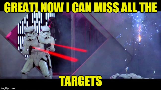 GREAT! NOW I CAN MISS ALL THE TARGETS | made w/ Imgflip meme maker