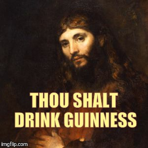 Mellow Bro Jesus | THOU SHALT DRINK GUINNESS | image tagged in mellow bro jesus | made w/ Imgflip meme maker
