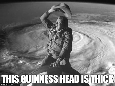 Slim Hurrican Ride | THIS GUINNESS HEAD IS THICK | image tagged in slim hurrican ride | made w/ Imgflip meme maker