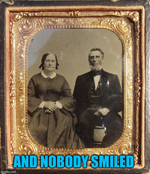AND NOBODY SMILED | made w/ Imgflip meme maker
