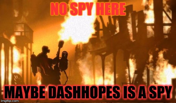 NO SPY HERE MAYBE DASHHOPES IS A SPY | made w/ Imgflip meme maker