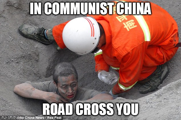 IN COMMUNIST CHINA ROAD CROSS YOU | made w/ Imgflip meme maker