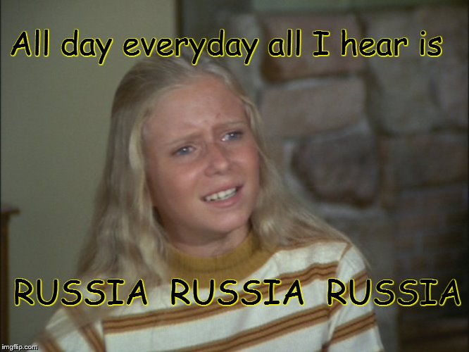 Instead of MARSHA it's now RUSSIA......WHY WHY WHY | All day everyday all I hear is RUSSIA  RUSSIA  RUSSIA | image tagged in news,absolutely nothing | made w/ Imgflip meme maker