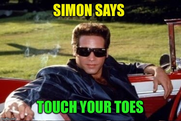 SIMON SAYS TOUCH YOUR TOES | made w/ Imgflip meme maker