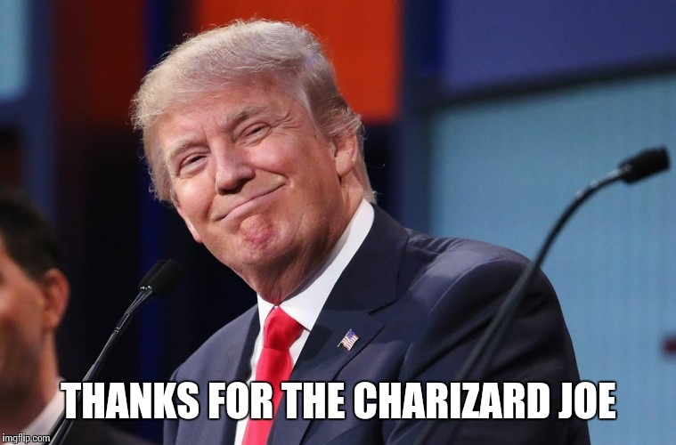 THANKS FOR THE CHARIZARD JOE | made w/ Imgflip meme maker