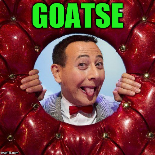GOATSE | image tagged in peewee,peewee herman,goatse,asshole,homosexual,gay | made w/ Imgflip meme maker