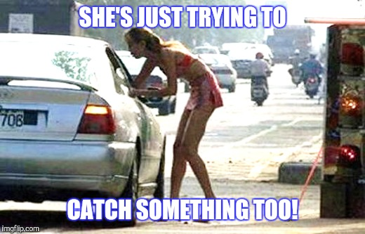 SHE'S JUST TRYING TO CATCH SOMETHING TOO! | made w/ Imgflip meme maker