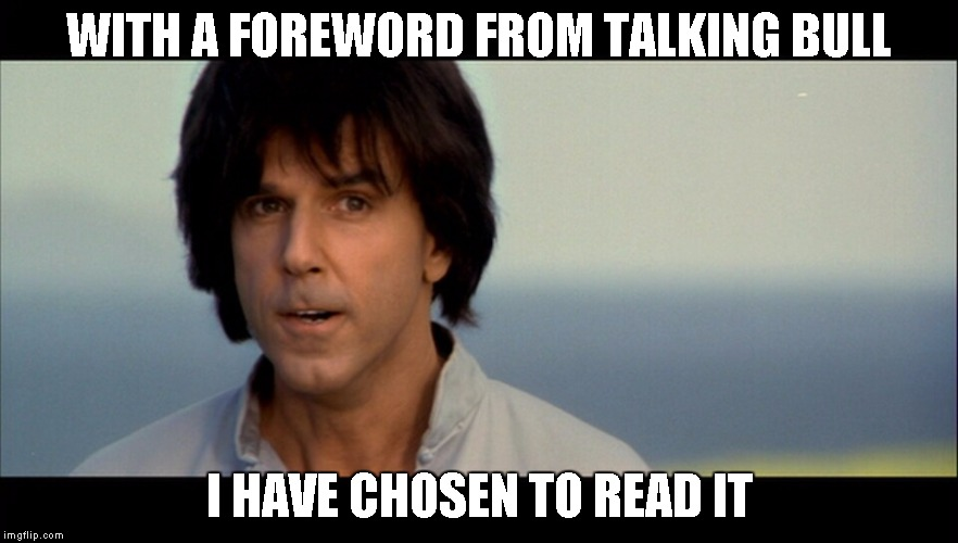 Kung Pow | WITH A FOREWORD FROM TALKING BULL I HAVE CHOSEN TO READ IT | image tagged in kung pow | made w/ Imgflip meme maker