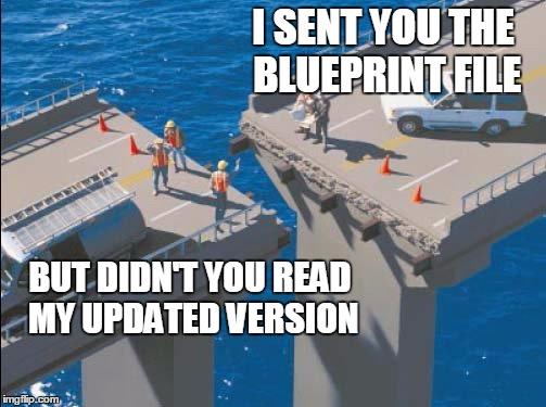 Engineering bridge fail memes imgflip engineering bridge fail i sent you the blueprint file but didnt you read malvernweather Choice Image
