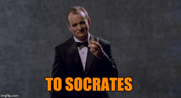 TO SOCRATES | made w/ Imgflip meme maker
