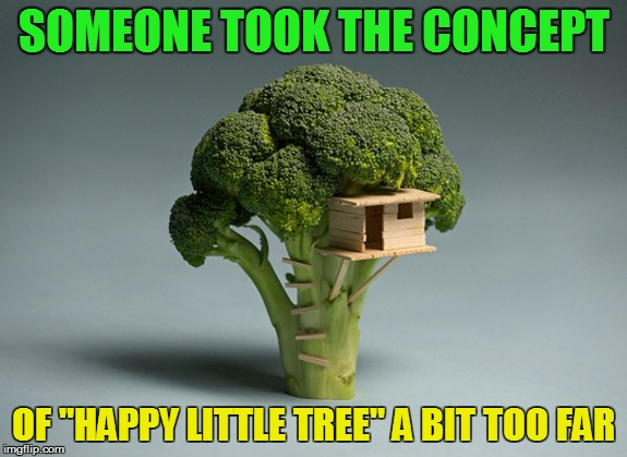 "Bob Ross Week - April 3 - 9 - A Lafonso Event | SOMEONE TOOK THE CONCEPT OF ""HAPPY LITTLE TREE"" A BIT TOO FAR 
