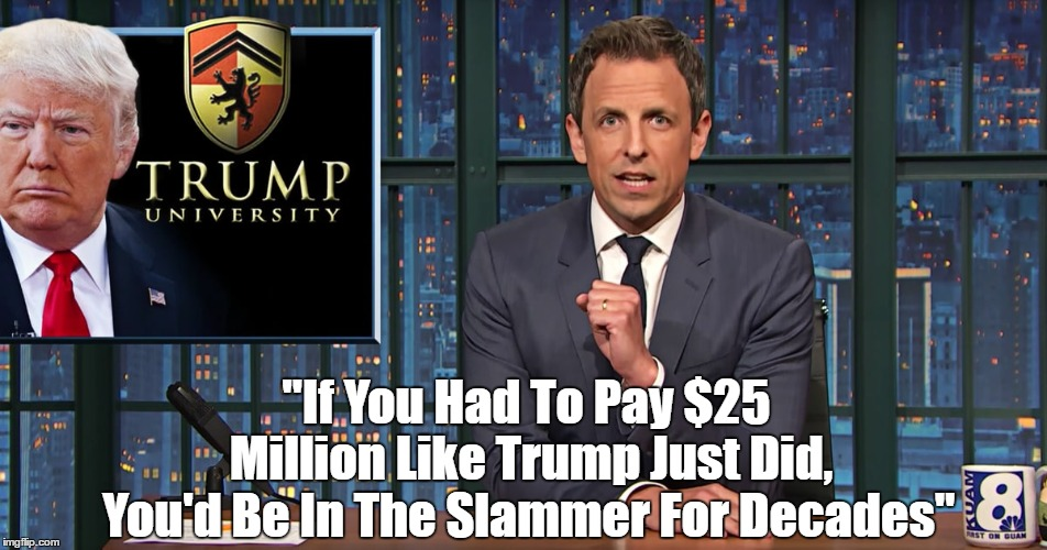 """""""If You Had To Pay $25 Million Like Trump Just Did, You'd Be In The Slammer For Decades"""" 