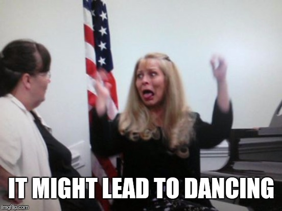 IT MIGHT LEAD TO DANCING | made w/ Imgflip meme maker