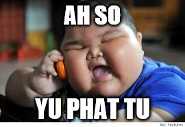 AH SO YU PHAT TU | made w/ Imgflip meme maker