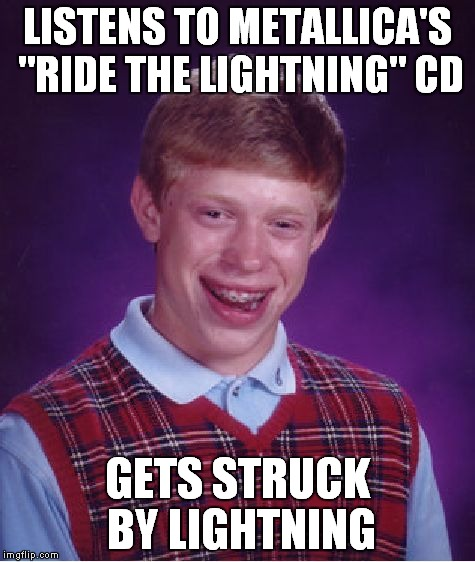 "Thanks to Duckman 2016 for the idea. See his original in the comments! | LISTENS TO METALLICA'S ""RIDE THE LIGHTNING"" CD GETS STRUCK BY LIGHTNING 