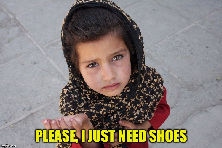 PLEASE, I JUST NEED SHOES | made w/ Imgflip meme maker