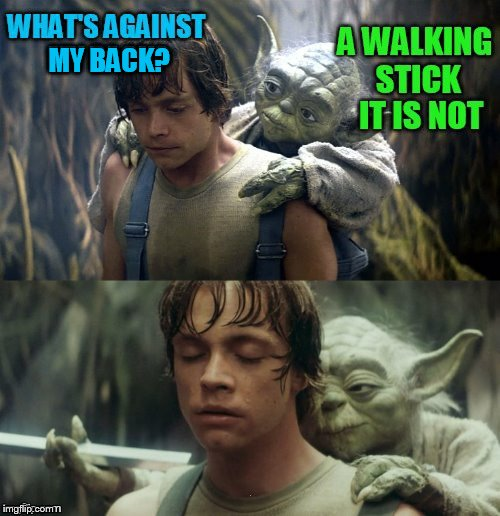Sometimes wrong is just funny! | MY BACK? | image tagged in meme,star wars,star wars yoda,luke skywalker,funny memes,so wrong | made w/ Imgflip meme maker