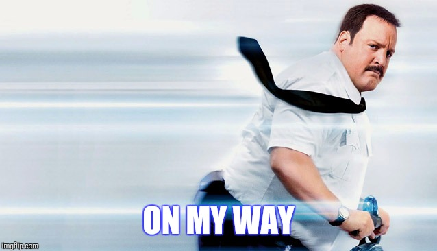 ON MY WAY | made w/ Imgflip meme maker