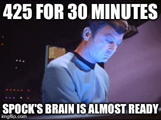 425 FOR 30 MINUTES SPOCK'S BRAIN IS ALMOST READY | made w/ Imgflip meme maker