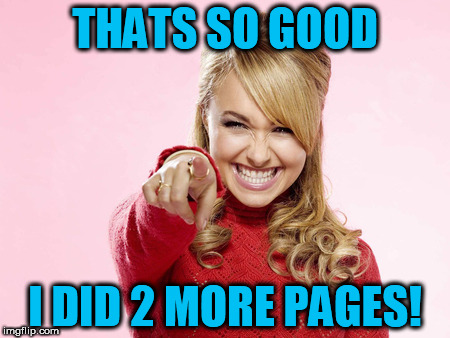 THATS SO GOOD I DID 2 MORE PAGES! | made w/ Imgflip meme maker