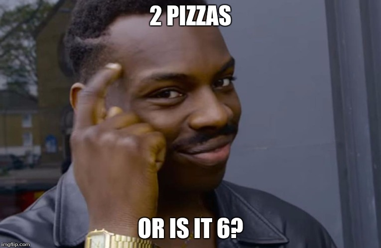 2 PIZZAS OR IS IT 6? | made w/ Imgflip meme maker