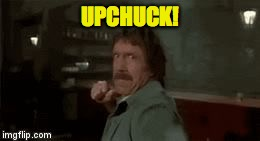 UPCHUCK! | made w/ Imgflip meme maker