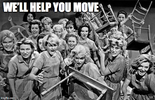 WE'LL HELP YOU MOVE | made w/ Imgflip meme maker