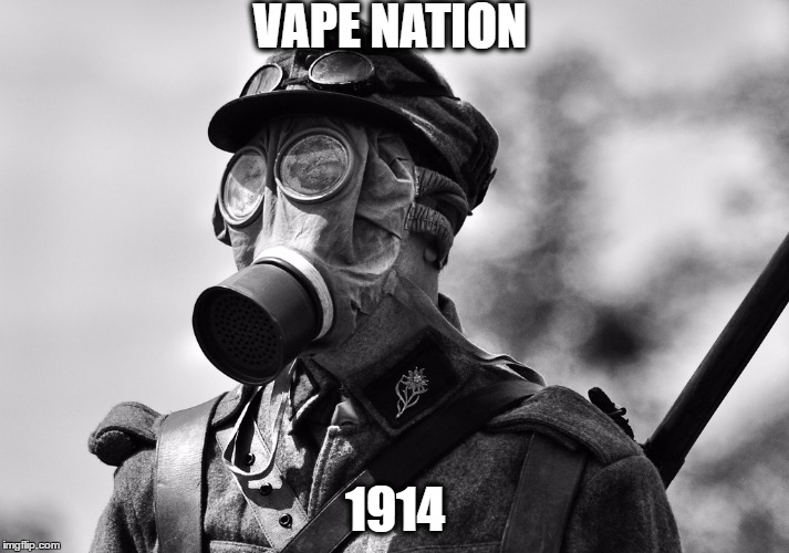 ww1 gas mask |  VAPE NATION; 1914 | image tagged in ww1 gas mask | made w/ Imgflip meme maker