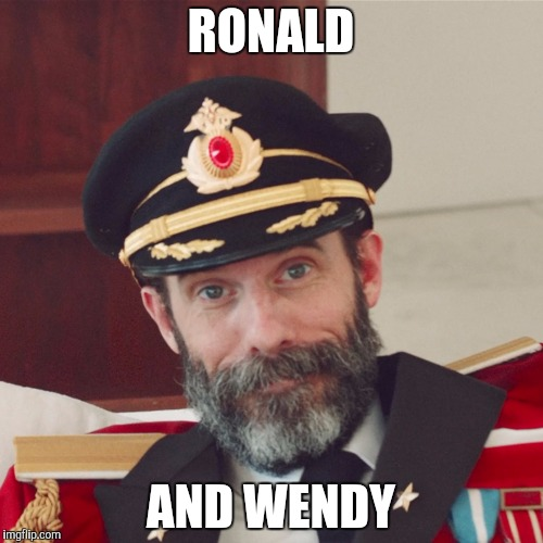 Captain Obvious large | RONALD AND WENDY | image tagged in captain obvious large | made w/ Imgflip meme maker