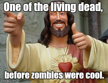 rkv3j.jpg | One of the living dead, before zombies were cool. | image tagged in rkv3jjpg | made w/ Imgflip meme maker