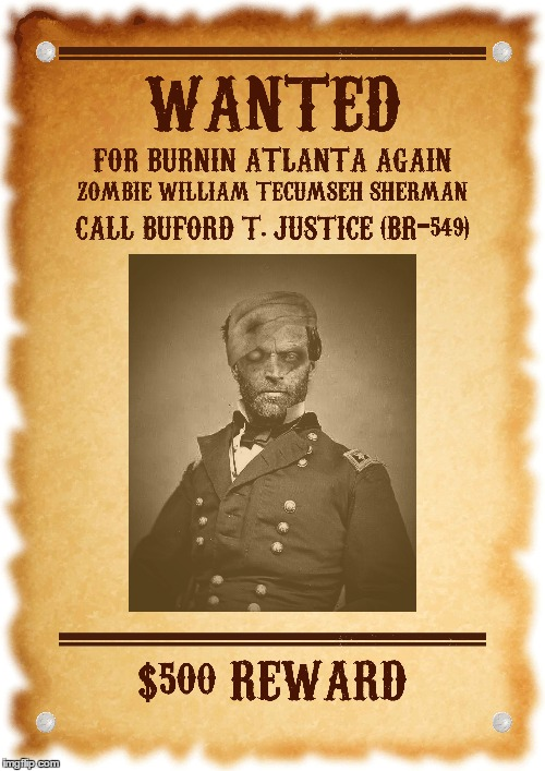 Sherman Burns Atlanta Again! | image tagged in zombie,sherman,burns atlanta again,i-85 collapse | made w/ Imgflip meme maker