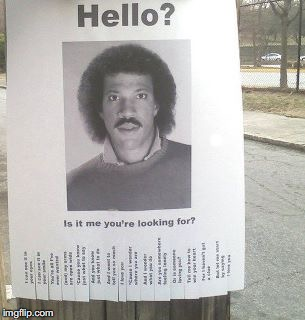 Funny Poster | . | image tagged in lionel richie | made w/ Imgflip meme maker